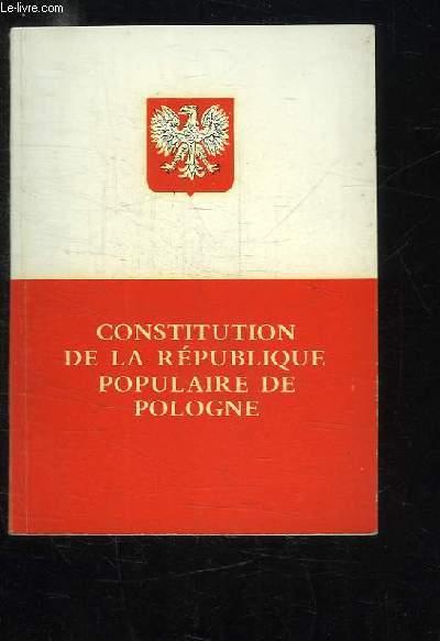 CONSTITUTION DE LA REPUBLIQUE POPULAIRE DE POLOGNE.