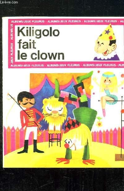KILOGOLO FAIT LE CLOWN.