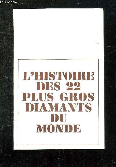 BROCHURE. L HISTOIRE DES 22 PLUS GROS DIAMANTS DU MONDE.