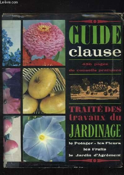 GUIDE CLAUSE. TRAITE DES TRAVAUX DU JARDINAGE 17em EDITION.
