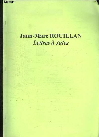 DOSSIER PHOTOCOPIE. JANN MARC ROUILLAN LETTRES A JULES.