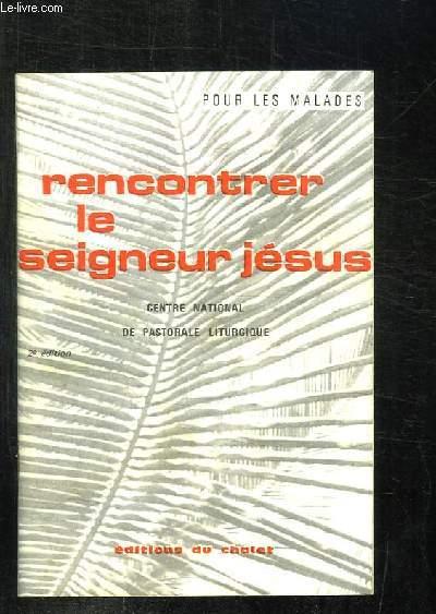 RENCONTRE LE SEIGNEUR JESUS. 2em EDITION.