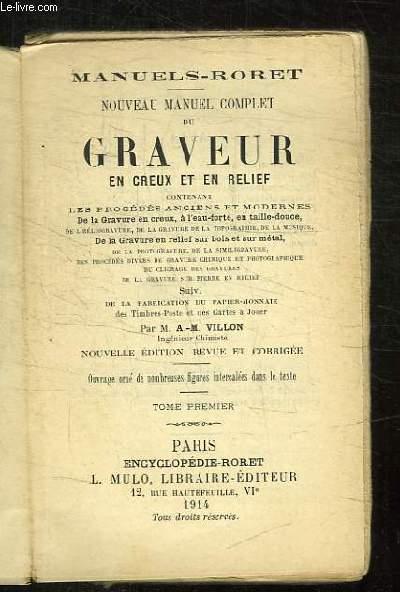 NOUVEAU MANUEL COMPLET DU GRAVEUR EN CREUX ET EN RELIEF. TOME 1.