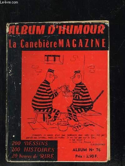 ALBUM D HUMOUR LA CANEBIERE N° 76. N° 58 ET 59 +  JOIE DE LIRE N° 4.