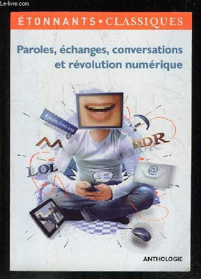 PAROLES ECHANGES CONVERSATIONS ET REVOLUTION NUMERIQUE.