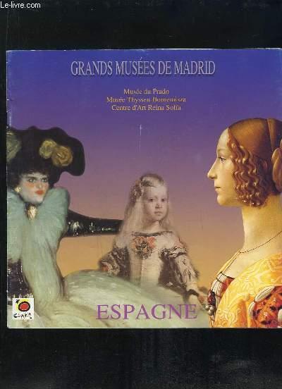 GRANDS MUSEES DE MADRID. MUSEE DU PRADO, MUSEE THYSSEN NORNEMISZA, CENTRE D ART REINA SOFIA.