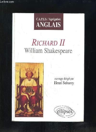 RICHARD II WILLIAM SHAKESPEARE. CAPES AGREGATION ANGLAIS.
