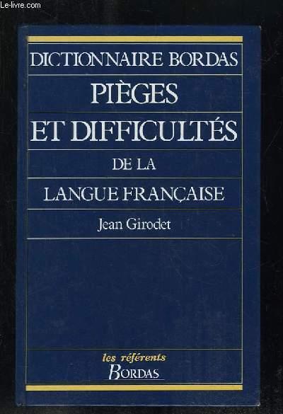 DICTIONNAIRE BORDAS. PIEGES ET DIFFICULTES DE LA LANGUE FRANCAISE.