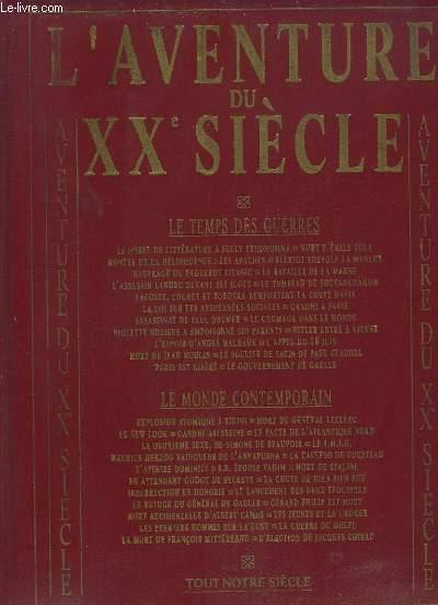 L AVENTURE DU XXe SIECLE. LE TEMPS DES GUERRES 1900 - 45. LE MONDE CONTEMPORAIN 1946 - 1997.