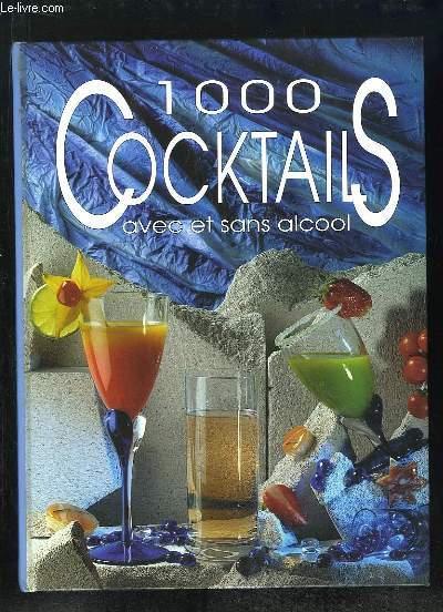 1000 COCKTAILS AVEC ET SANS ALCOOL.
