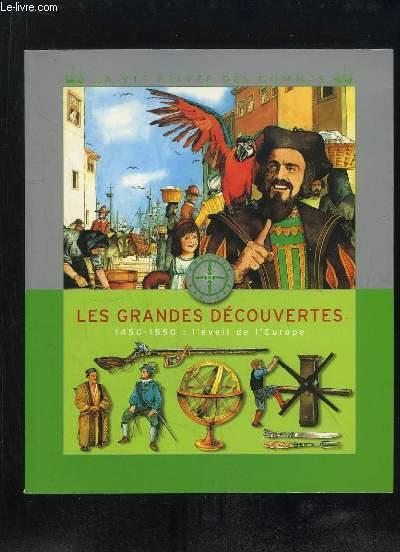 LES GRANDES DECOUVERTES 1450 - 1550. L EVEIL DE L EUROPE.