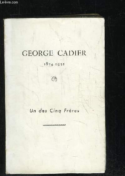 GEORGE CADIER 1874 - 1952. UN DES CINQ FRERES.