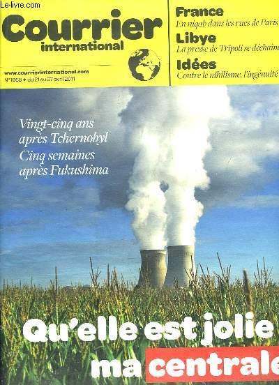 COURRIER INTERNATIONAL N° 1068 DU 21 AU 27 AVRIL 2011. SOMMAIRE: EN NIQAB DANS LES RUES DE PARIS, LA PRESSE DE TRIPOLI SE DECHAINE, LES RIQUES NUCLEAIRE EN EUROPE...