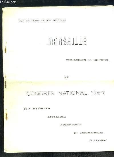 SUR LA TERRE DE NOS ANCETRES MARSEILLE VOUS SOUHAITE LA BIENVENUE AU CONGRES NATIONAL 1964.