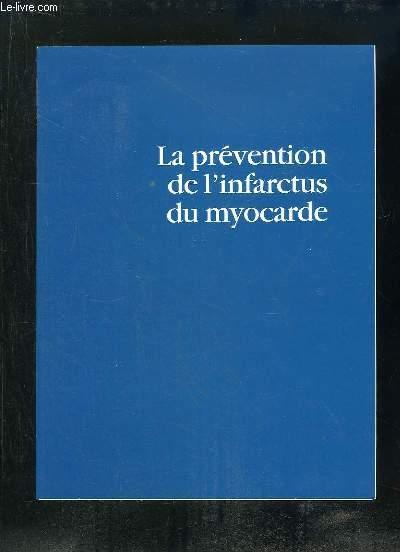 LA PREVENTION DE L INFRACTUS DE MYOCARDE.