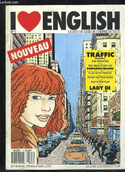 I LOVE ENGLISH N° 2. FEVRIER 1987. TRAFFIC PASSING THE FRONTIER, THE TRUE STORY OF ROBINSON CRUSOE, PLAY WITH TRAFFIC, PETER THE POSTMAN, FACTS FOR FUN... TEXTE EN ANGLAIS.