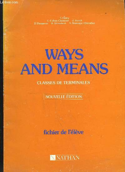 WAYS AN MEANS. CLASSES DE TERMINALES. NOUVELLE EDITION. FICHIER DE L ELEVE.