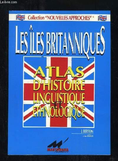 LES ILES BRITANNIQUES. ATLAS D HISTOIRE LINGUISTIQUE ET ETHNOLOGIQUE.