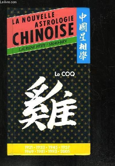 LE COQ. LA NOUVELLE ASTROLOGIE CHINOISE.