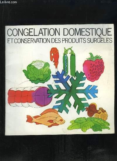 CONGELATION DOMESTIQUE ET CONSERVATION DES PRODUITES SURGELES.