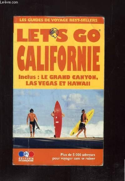 GUIDE PRATIQUE DE VOYAGE. CALIFORNIE. GRAND CANYON, LAS VEGAS ET HAWAII.