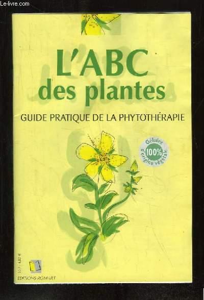 L ABC DES PLANTES . GUIDE PRATIQUE DE LA PHYTOTHERAPIE.