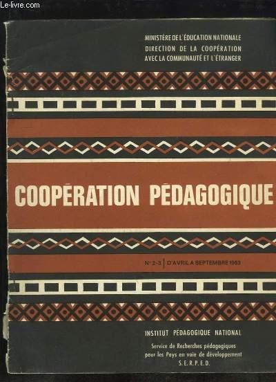 COOPERATION PEDAGOGIQUE N° 2- 3 D AVRIL A SEPTEMBRE 1963. SOMMAIRE: LA CORRESPONCE SCOLAIRE ET LE TIERS MONDE, MISSION TERMINEE DE MONGO BETI...
