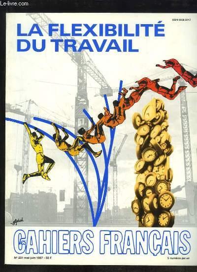 CAHIERS FRANCAIS N° 231 MAI JUIN 1987. LA FLEXIBILITE DY TRAVAIL, CHOMEURS ET INACTIFS, L AMENAGEMENT DU TEMPS DE TRAVAIL...