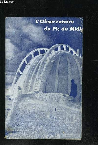 L OBSERVATOIRE DU PIC DU MIDI.