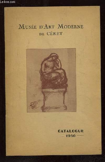 CATALOGUE. MUSEE D ART MODERNE DE CERET. 1950.
