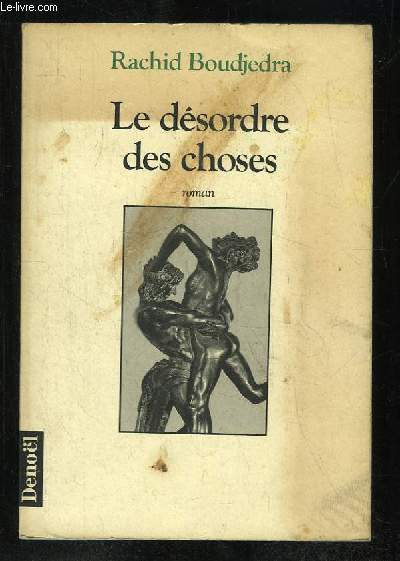 LE DESORDRE DES CHOSES.