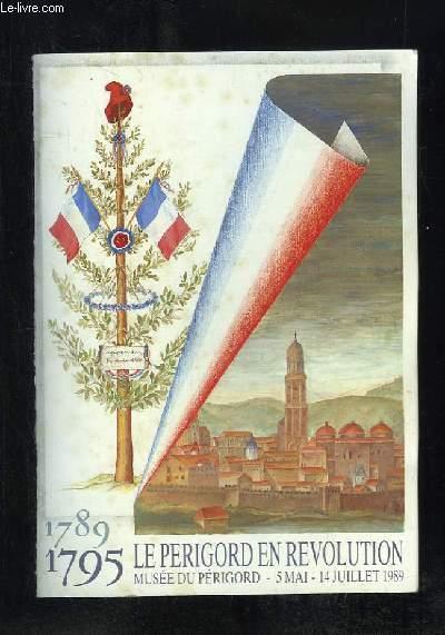 LE PERIGORD EN REVOLUTION 1789 - 1795.