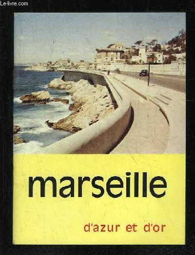 MARSEILLE D AZUR ET D OR.