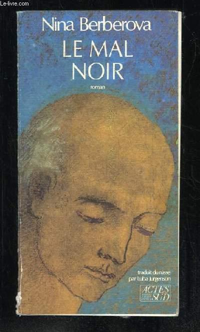 LE MAL NOIR.