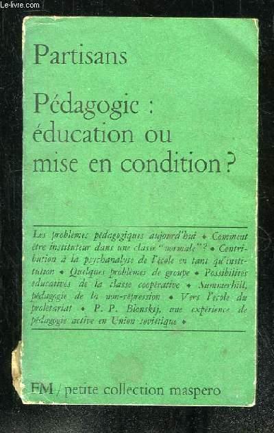 PEDAGOGIE EDUCATION OU MISE EN CONDITION.