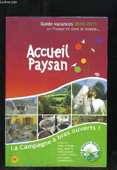 GUIDE VACANCES 2010 - 2011 EN FRANCE ET DANS LE MONDE. ACCEUIL PAYSAN.
