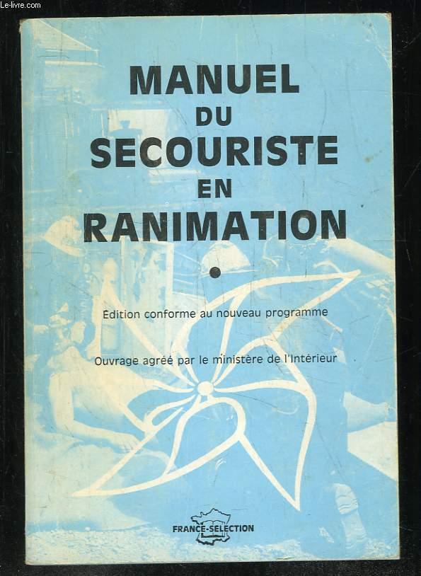MANUEL DE SECOURISTE EN RANIMATION. EDITION CONFORME AU PROGRAMME.