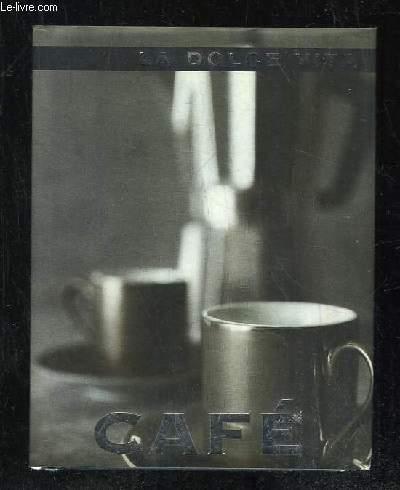 LA DOLCE VITA. CAFE.