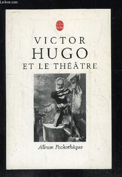 VICTOR HUGO ET LE THEATRE.
