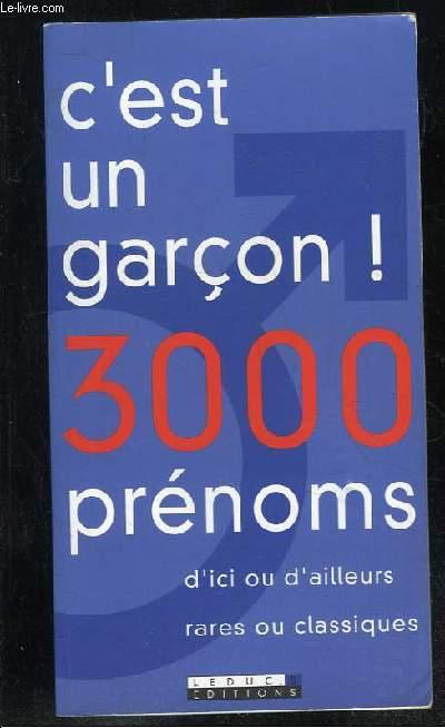 C EST UN GARCON 3000 PRENOMS.
