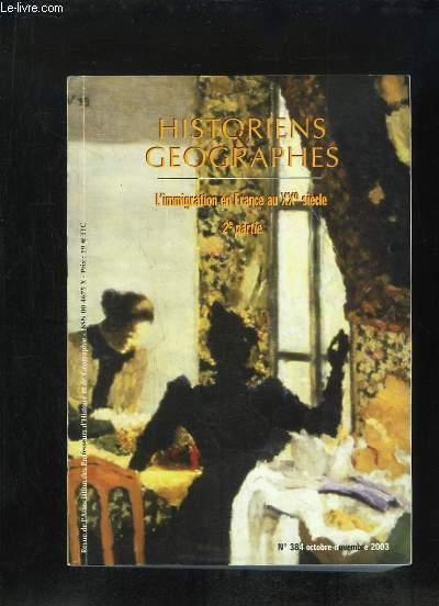 HISTORIENS ET GEOGRAPHES N° 384 2em PARTIE OCTOBRE NOVEMBRE 2003. L IMMIGRATION EN FRANCE AU XXe SIECLE.