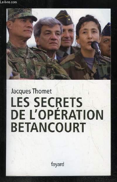LES SECRETS DE L OPERATION BETANCOURT.