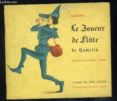 LE JOUEUR DE FLUTE DE GAMELIN.