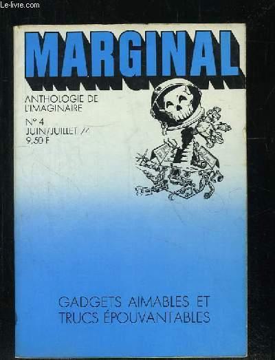 MARGINAL N° 4 JUIN JUILLET 1974. SOMMAIRE: LE MAGEUR D EAU, LE REBONDISSEMENT FINAL, LA FORTUNE DU POT, LE TUNNEL SOUS LE MONDE...
