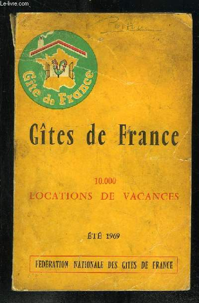 GITES DE FRANCE. 10000 LOCATIONS DE VACANCES. ETE 1969.