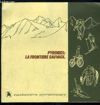 PYRENEES LA FRONTIERE SAUVAGE.