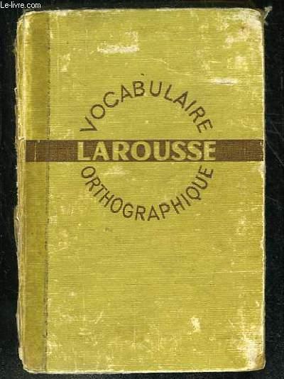 VOCABULAIRE ORTHOGRAPHE LAROUSSE.