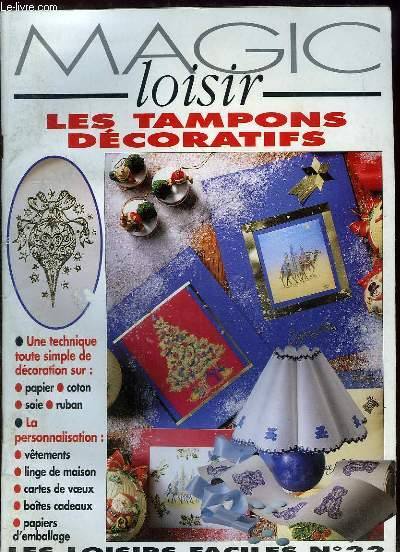 MAGIC LOISIR. LES LOISIRS FACILES N° 22. LES TAMPONS DECORATIFS. DECOR DE LA MAISON, LE TAMPON ET LA SOIE, MARIAGE...