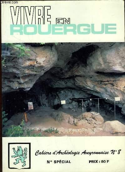 VIVRE EN ROUERGUE NUMERO SPECIAL 1994. SOMMAIRE: LES INDUSTRIES ARCHAIQUES DE LEVEZOU, UN HABITAT MOUSTERIEN SUR LE LARZAC, LA BAUME DE SAINT AMANS...