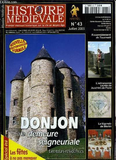 HISTOIRE MEDIEVALE N° 43 JUILLET 2003. SOMMAIRE: DU DONJON A LA DEMEURE SEIGNEURIALE, RASSEMBLEMENT DU TOURNOEL, L ASTRONOMIE SACRE DE JOACHIM DE FLORE, LA LEGENDE DE MERLIN...